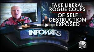 Alex Jones Fake Liberal Rogue Coups of Self Destruction Exposed